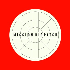 Mission Dispatch SF